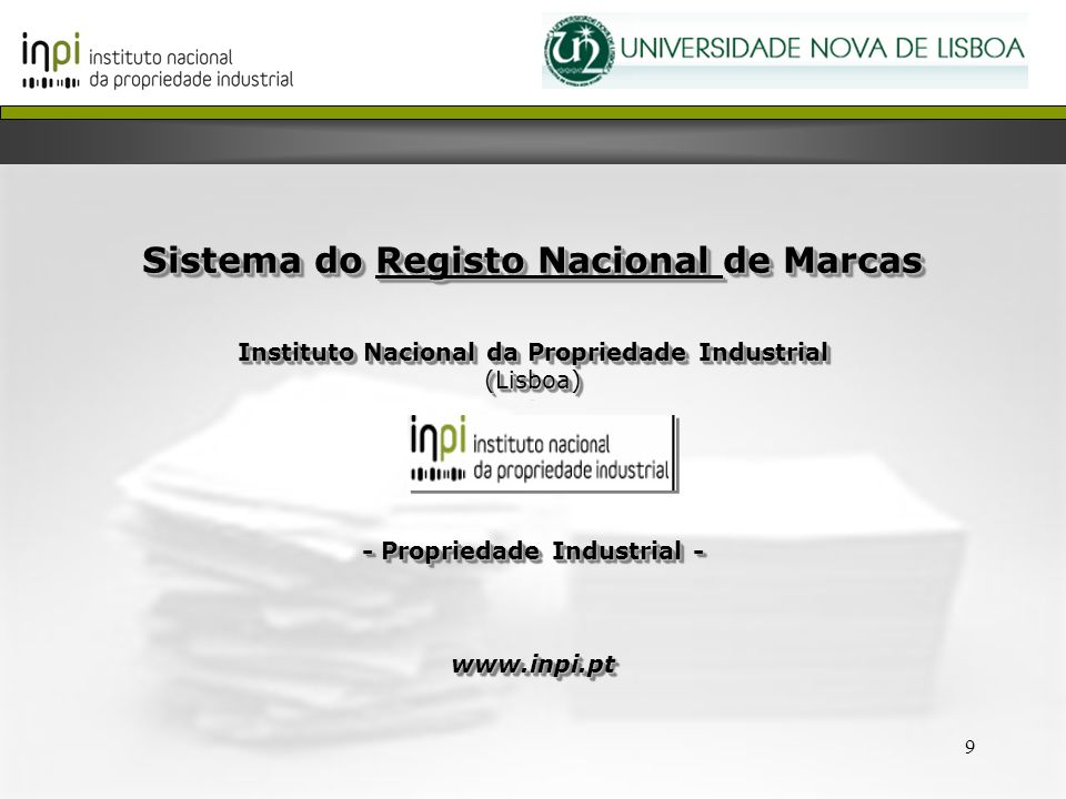 9 Sistema do Registo Nacional de Marcas Instituto Nacional da Propriedade Industrial (Lisboa) - Propriedade Industrial - www.inpi.pt Sistema do Regist