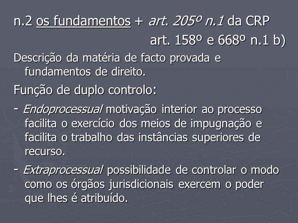n.2 os fundamentos + art. 205º n.1 da CRP art. 158º e 668º n.1 b) art. 158º e 668º n.1 b) Descrição da matéria de facto provada e fundamentos de direi
