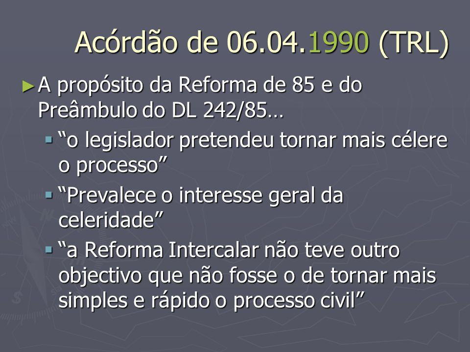 Acórdão de 06.04.1990 (TRL) A propósito da Reforma de 85 e do Preâmbulo do DL 242/85… A propósito da Reforma de 85 e do Preâmbulo do DL 242/85… o legi