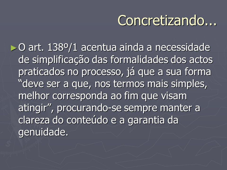 - Princípio da simplicidade e precisão da linguagem - Princípio da coerência lógica - Princípio da exaustão – o juíz deve conhecer só as questões efectivamente relevantes para a boa decisão da causa.