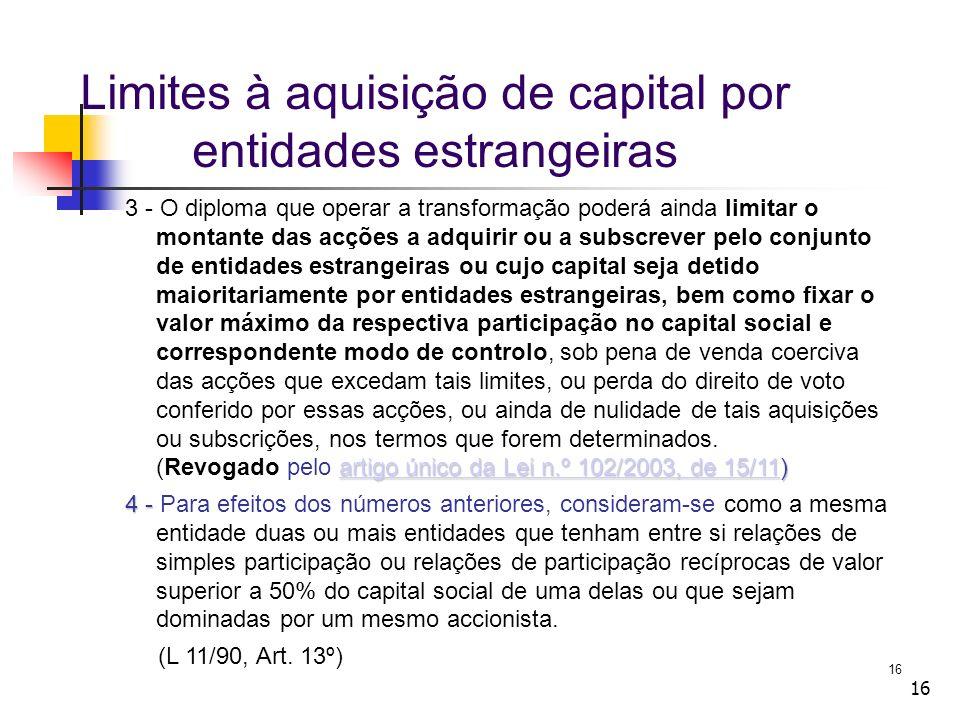16 Limites à aquisição de capital por entidades estrangeiras artigo único da Lei n.º 102/2003, de 15/11artigo único da Lei n.º 102/2003, de 15/11) 3 -