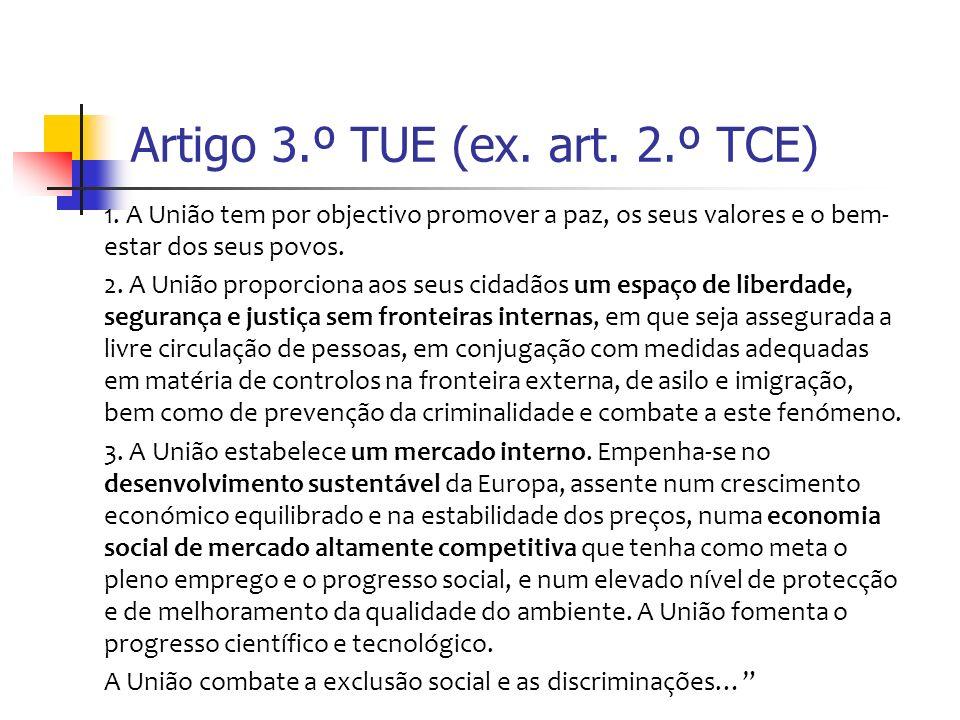 Artigo 3.º TUE (ex. art. 2.º TCE) 1.
