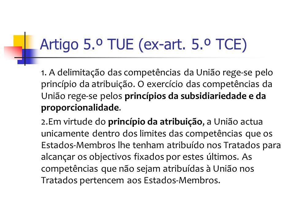 Artigo 5.º TUE (ex-art. 5.º TCE) 1.
