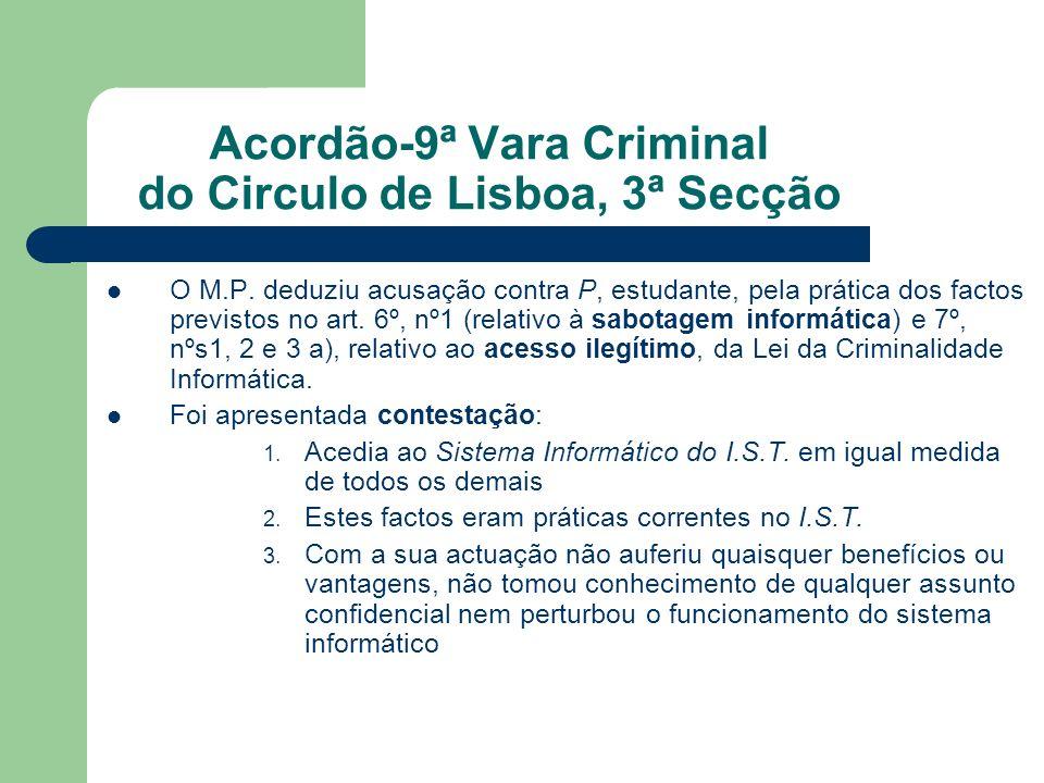 Acordão-9ª Vara Criminal do Circulo de Lisboa, 3ª Secção O M.P. deduziu acusação contra P, estudante, pela prática dos factos previstos no art. 6º, nº