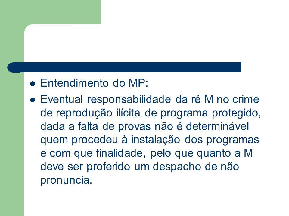 Entendimento do MP: Eventual responsabilidade da ré M no crime de reprodução ilícita de programa protegido, dada a falta de provas não é determinável