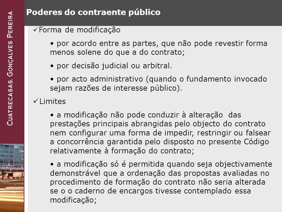 Poderes do contraente público Forma de modificação por acordo entre as partes, que não pode revestir forma menos solene do que a do contrato; por decisão judicial ou arbitral.