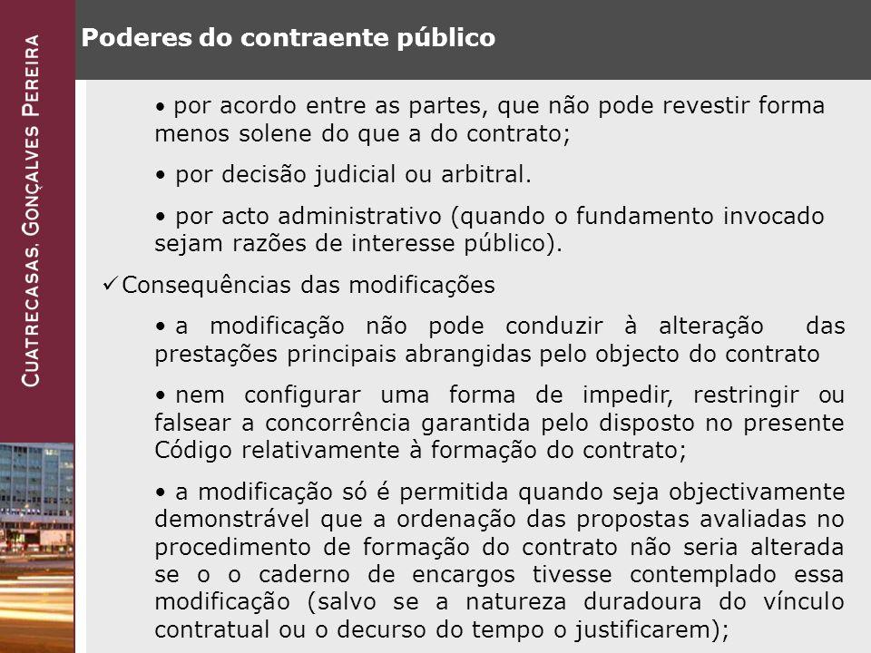 Poderes do contraente público por acordo entre as partes, que não pode revestir forma menos solene do que a do contrato; por decisão judicial ou arbitral.
