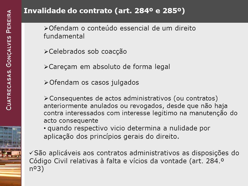 Poderes do contraente público Tal não prejudica o direito de indemnização nos termos gerais, nomeadamente pelos prejuízos decorrentes da adopção de novo procedimento de formação de contrato.