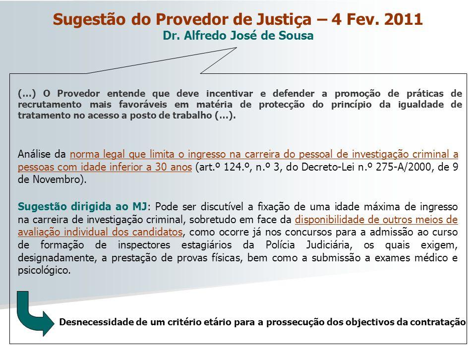Sugestão do Provedor de Justiça – 4 Fev. 2011 Dr. Alfredo José de Sousa (…) O Provedor entende que deve incentivar e defender a promoção de práticas d
