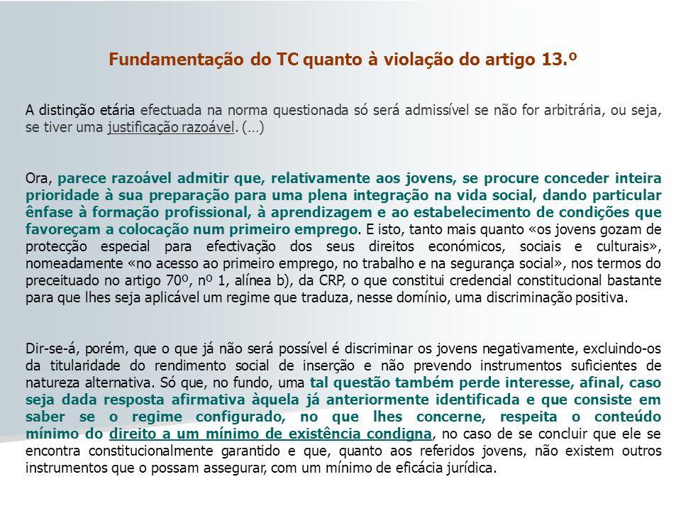 Fundamentação do TC quanto à violação do artigo 13.º A distinção etária efectuada na norma questionada só será admissível se não for arbitrária, ou se
