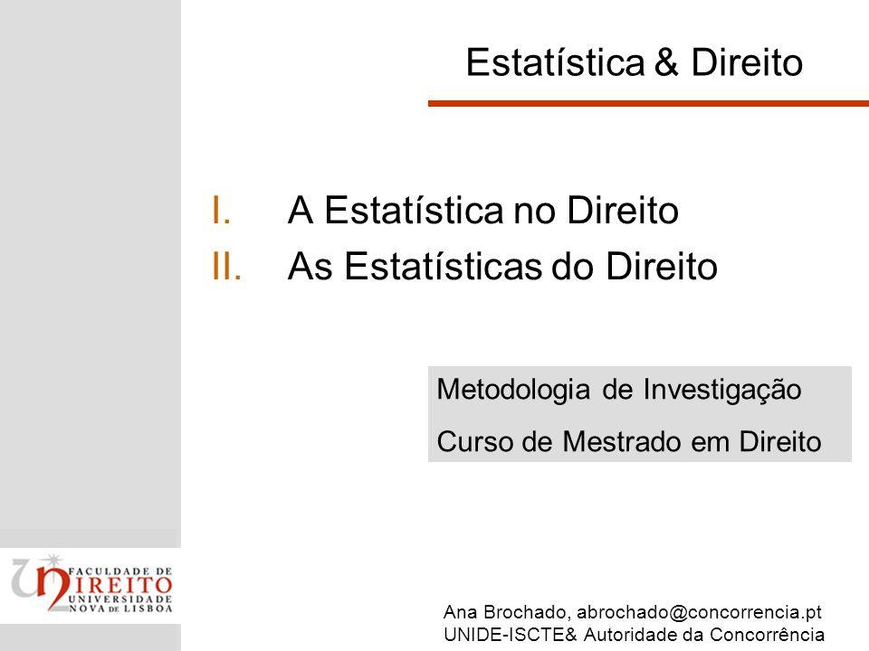 Definição de Estatística Statistics, broadly defined is the art and science gaining information from the data.