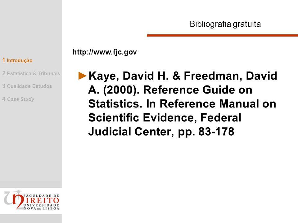 Recolha de dados 1 Introdução 2 Estatística & Tribunais 3 Qualidade Estudos 4 Case Study CENSO AMOSTRA