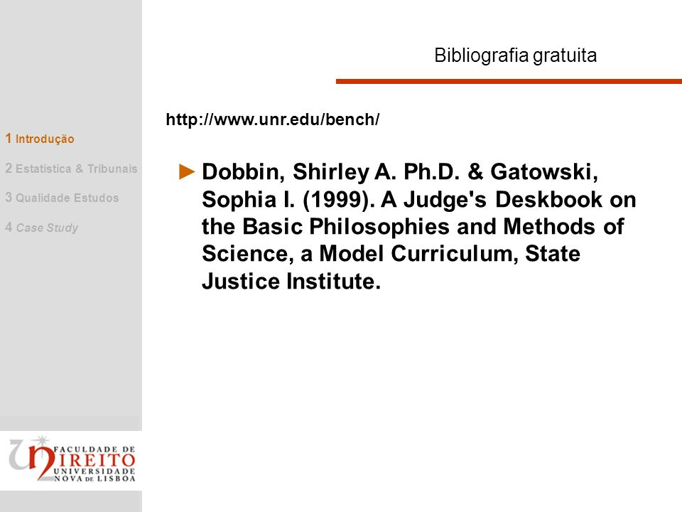 Bibliografia gratuita Dobbin, Shirley A. Ph.D. & Gatowski, Sophia I. (1999). A Judge's Deskbook on the Basic Philosophies and Methods of Science, a Mo