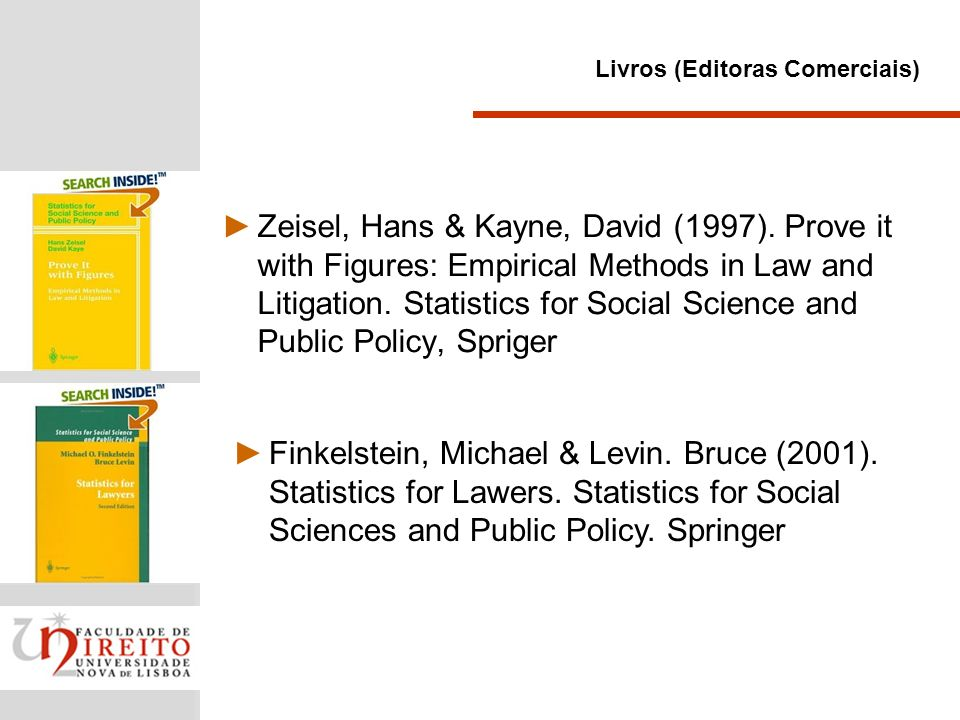 Zeisel, Hans & Kayne, David (1997). Prove it with Figures: Empirical Methods in Law and Litigation. Statistics for Social Science and Public Policy, S