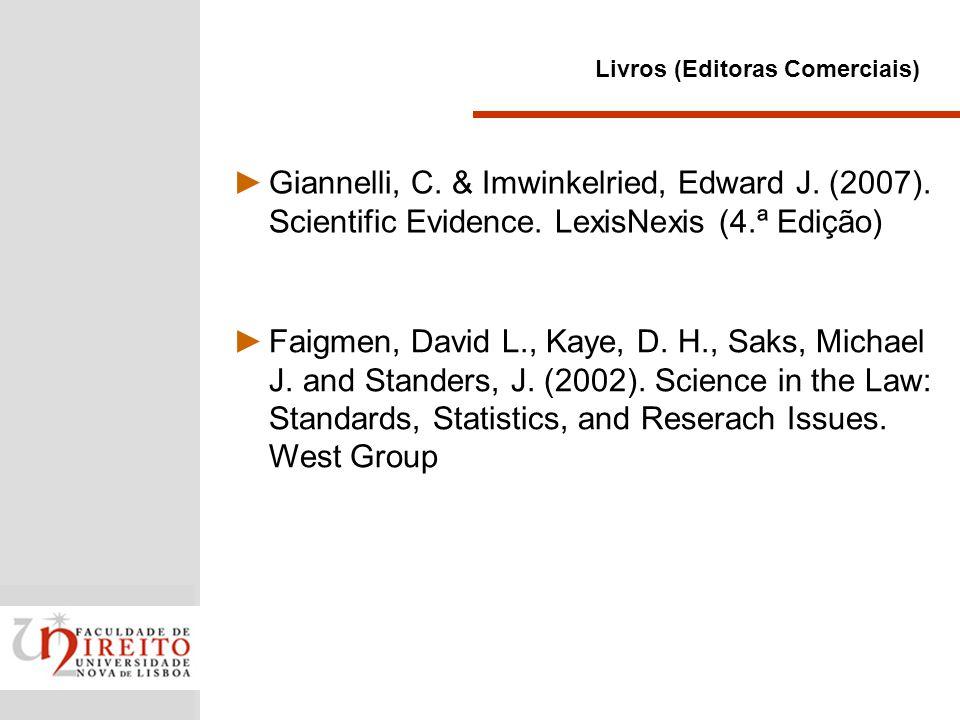 Realização de inferências 1 Introdução 2 Estatística & Tribunais 3 Qualidade Estudos 4 Case Study vs.