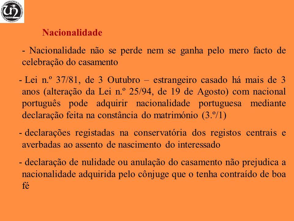Nacionalidade - Nacionalidade não se perde nem se ganha pelo mero facto de celebração do casamento - Lei n.º 37/81, de 3 Outubro – estrangeiro casado