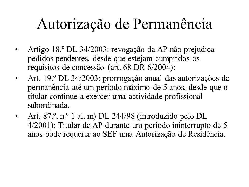 Autorização de Permanência Artigo 18.º DL 34/2003: revogação da AP não prejudica pedidos pendentes, desde que estejam cumpridos os requisitos de conce