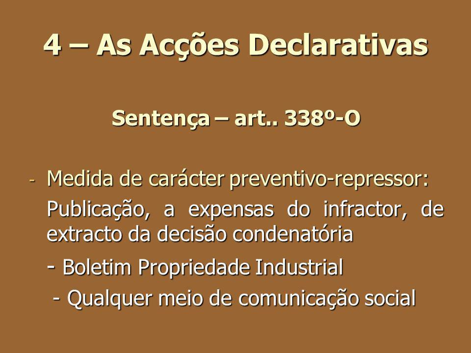 4 – As Acções Declarativas Sentença – art.. 338º-O - Medida de carácter preventivo-repressor: Publicação, a expensas do infractor, de extracto da deci
