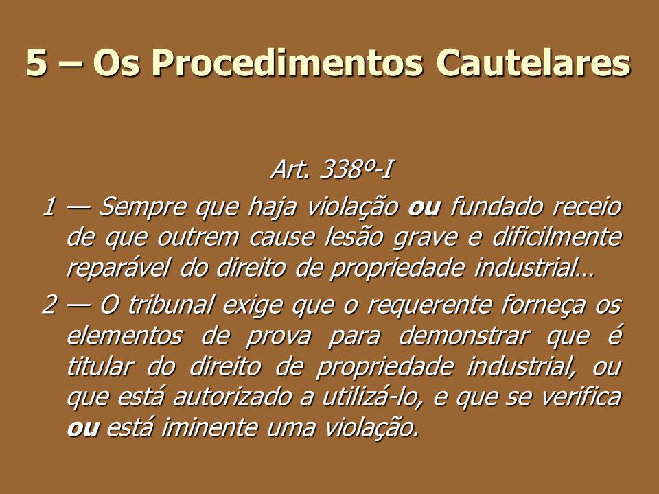 5 – Os Procedimentos Cautelares Art. 338º-I 1 Sempre que haja violação ou fundado receio de que outrem cause lesão grave e dificilmente reparável do d