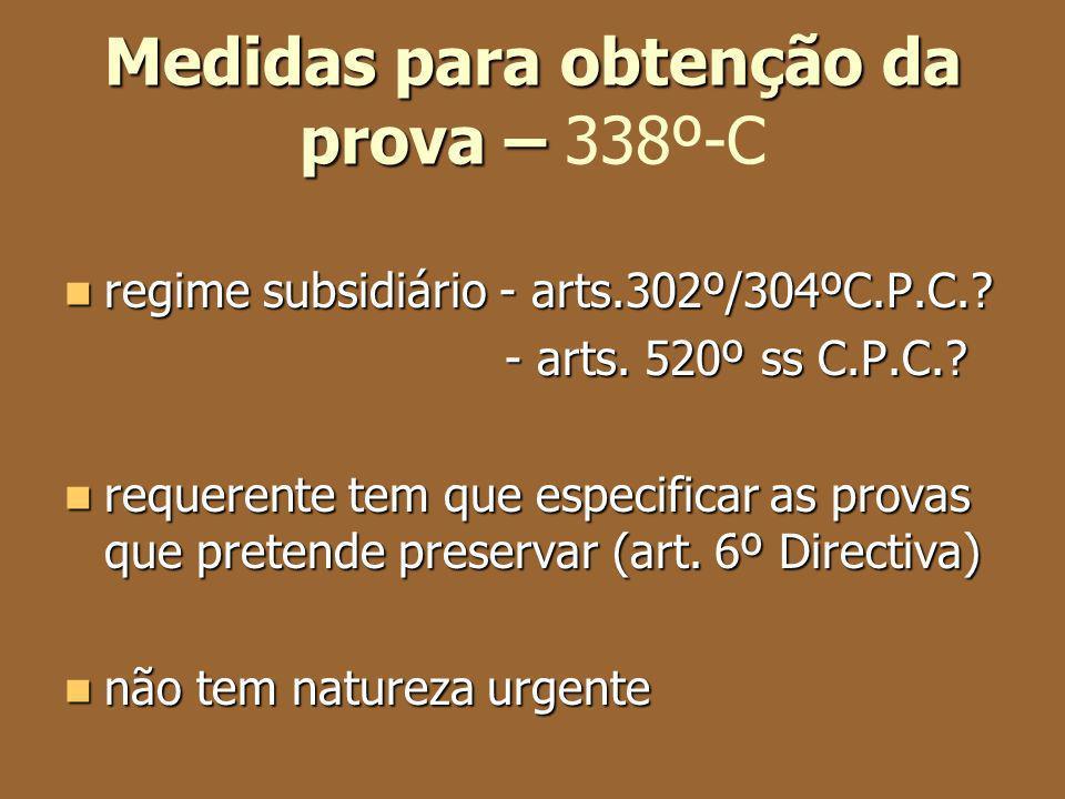 Medidas para obtenção da prova – Medidas para obtenção da prova – 338º-C regime subsidiário - arts.302º/304ºC.P.C.? regime subsidiário - arts.302º/304