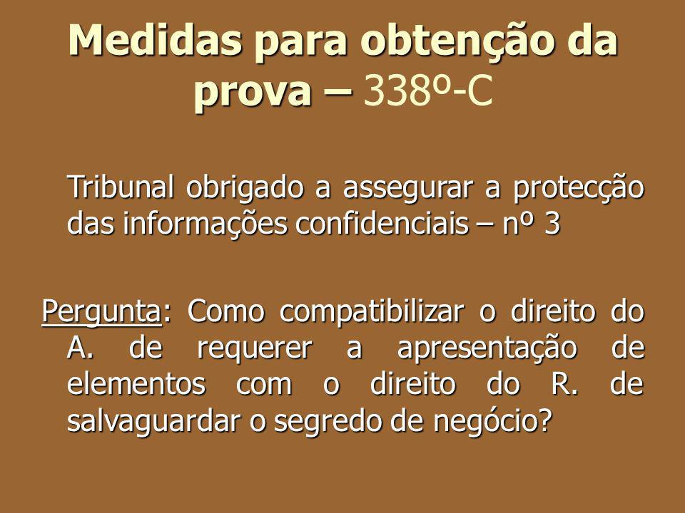 Medidas para obtenção da prova – Medidas para obtenção da prova – 338º-C Tribunal obrigado a assegurar a protecção das informações confidenciais – nº