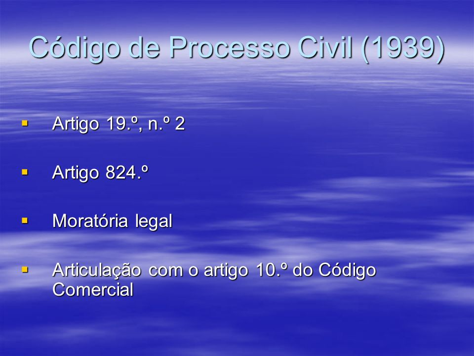 Código de Processo Civil (1939) Artigo 19.º, n.º 2 Artigo 19.º, n.º 2 Artigo 824.º Artigo 824.º Moratória legal Moratória legal Articulação com o arti