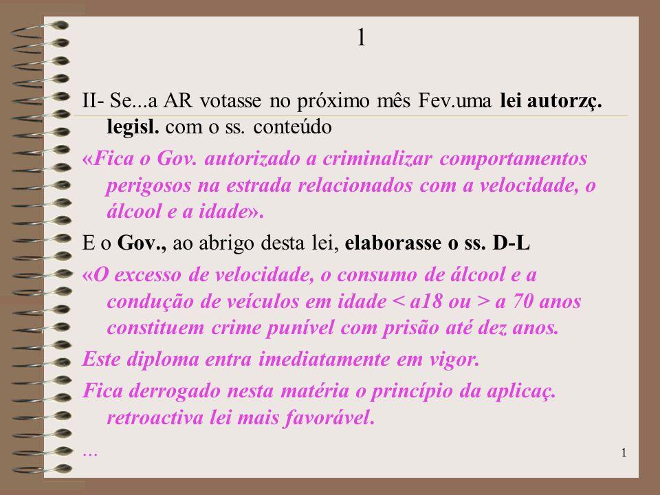 1 1 II- Se...a AR votasse no próximo mês Fev.uma lei autorzç.
