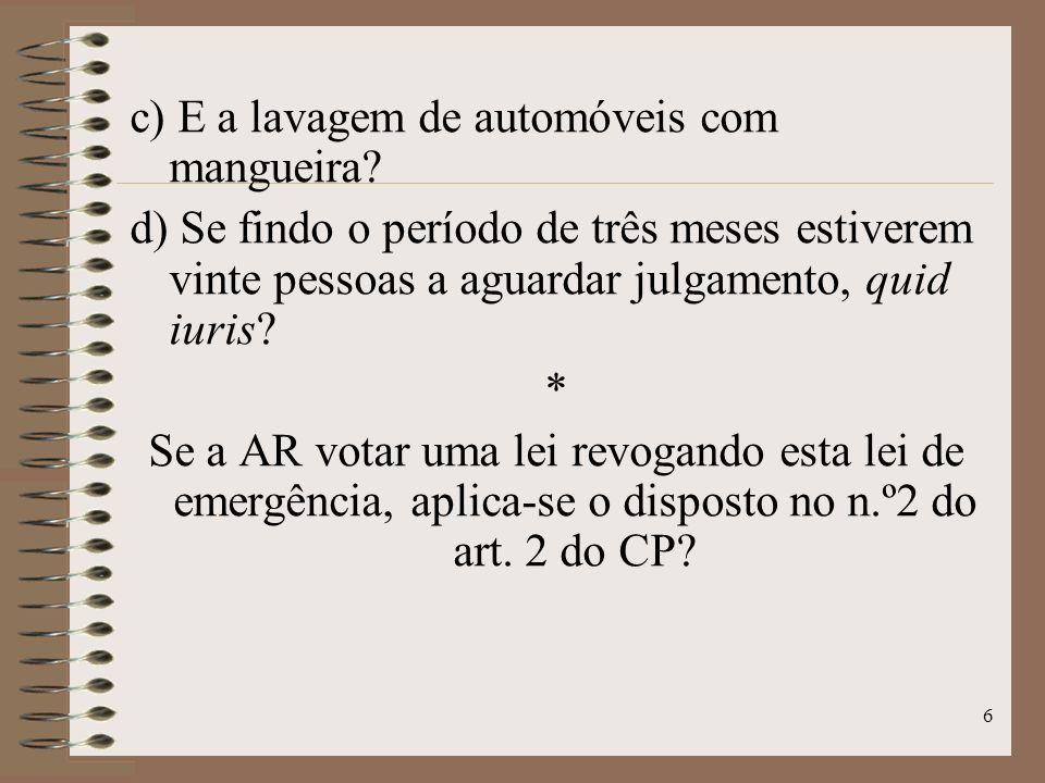 6 c) E a lavagem de automóveis com mangueira.