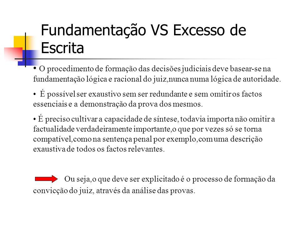 Legitimação da Sentença A fundamentação das decisões judiciais constitui uma «garantia jurídica efectiva» que consubstancia a legitimação da decisão (