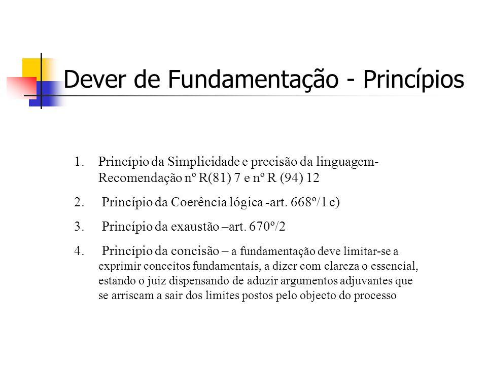 Dever de Fundamentação - Princípios 1.Princípio da Simplicidade e precisão da linguagem- Recomendação nº R(81) 7 e nº R (94) 12 2.