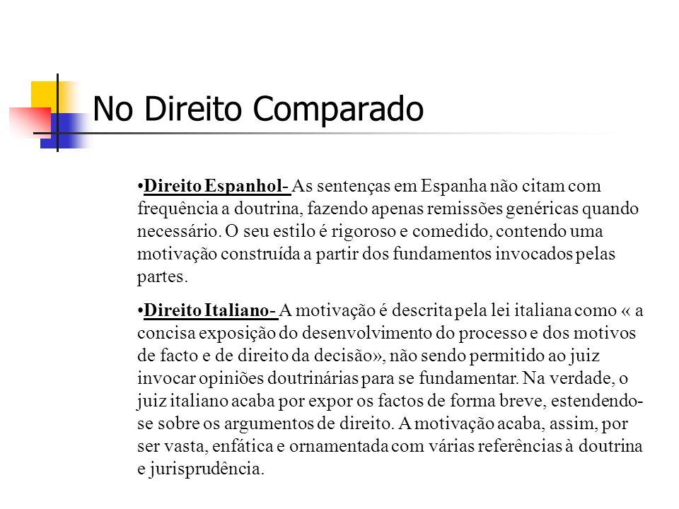 No Direito Comparado Direito Espanhol- As sentenças em Espanha não citam com frequência a doutrina, fazendo apenas remissões genéricas quando necessário.