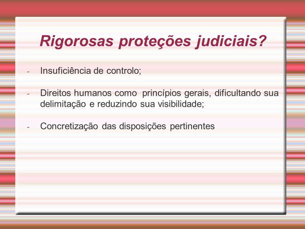 Rigorosas proteções judiciais.