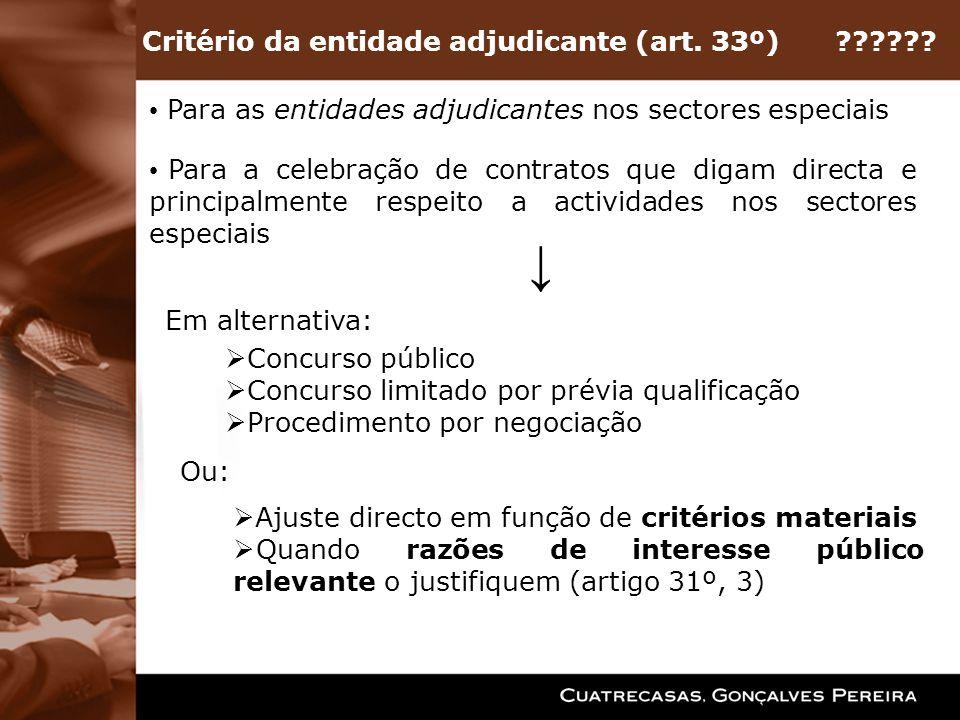 Para as entidades adjudicantes nos sectores especiais Para a celebração de contratos que digam directa e principalmente respeito a actividades nos sec