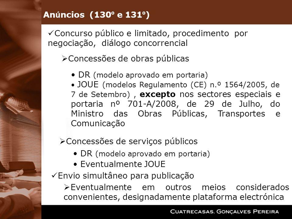 An ú ncios (130 º e 131 º ) Concurso público e limitado, procedimento por negociação, diálogo concorrencial DR (modelo aprovado em portaria) JOUE (mod