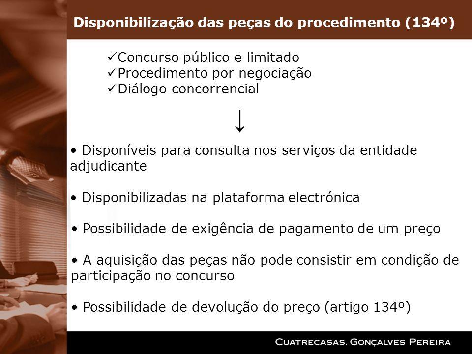 Disponíveis para consulta nos serviços da entidade adjudicante Disponibilizadas na plataforma electrónica Concurso público e limitado Procedimento por
