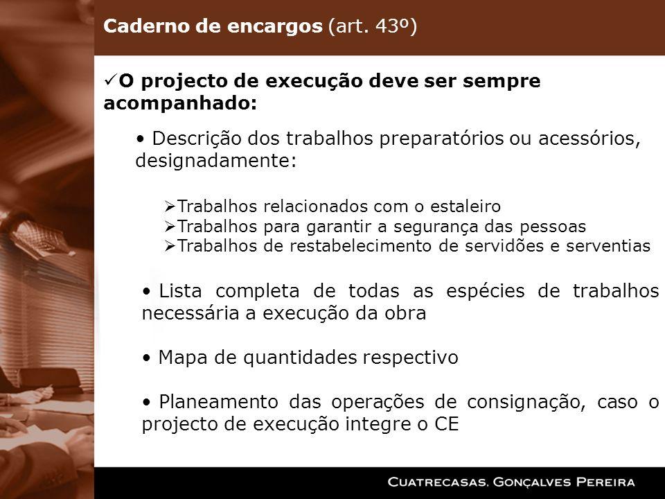 O projecto de execução deve ser sempre acompanhado: Descrição dos trabalhos preparatórios ou acessórios, designadamente: Trabalhos relacionados com o