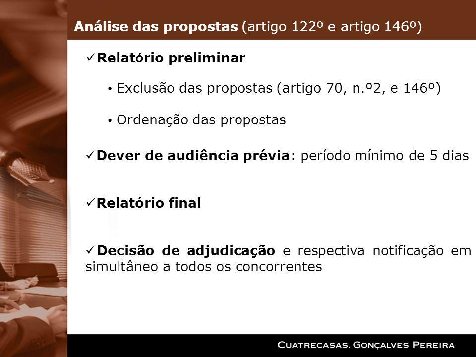 Relat ó rio preliminar Exclusão das propostas (artigo 70, n.º2, e 146º) Ordenação das propostas Dever de audiência prévia: período mínimo de 5 dias Re