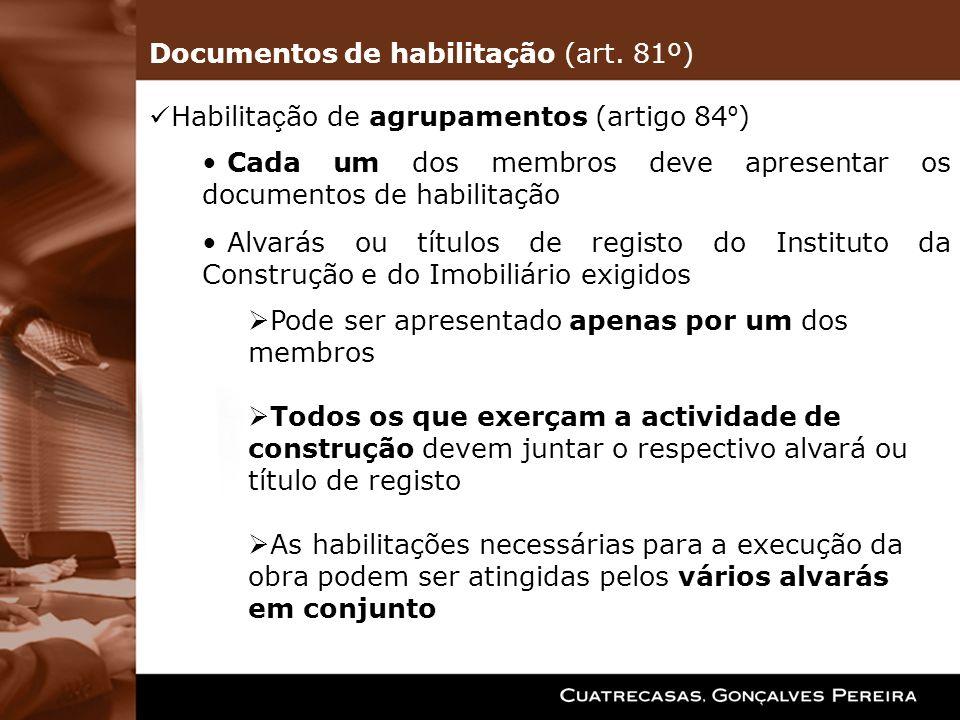 Habilita ç ão de agrupamentos (artigo 84 º ) Cada um dos membros deve apresentar os documentos de habilitação Alvarás ou títulos de registo do Institu