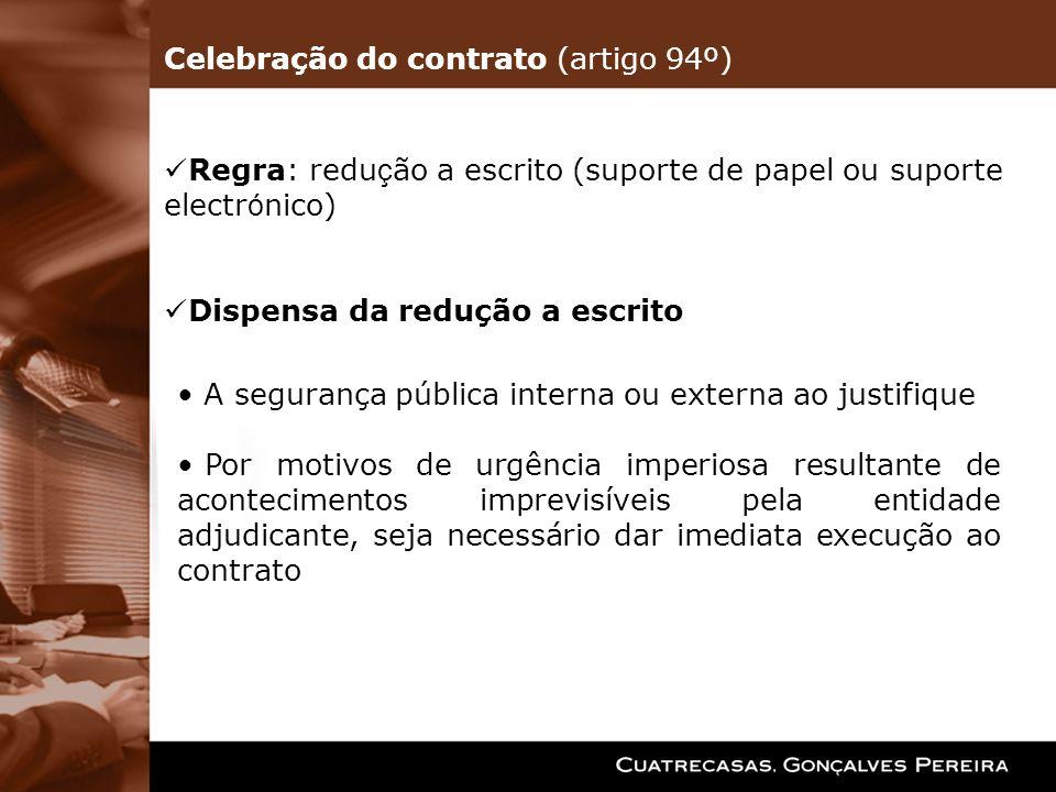 Regra: redu ç ão a escrito (suporte de papel ou suporte electr ó nico) Dispensa da redução a escrito A segurança pública interna ou externa ao justifi