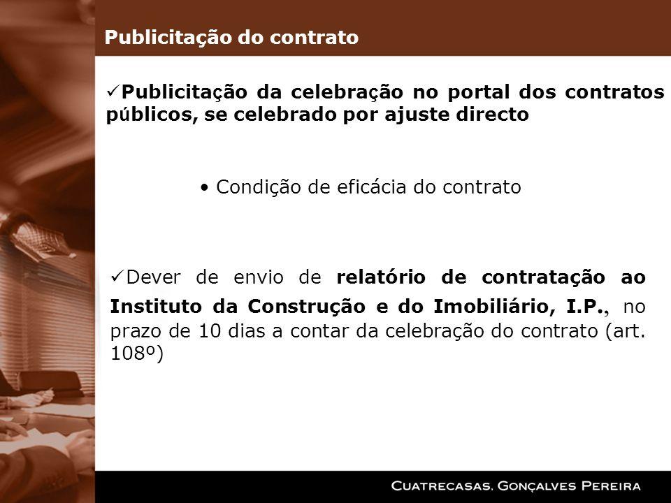 Publicita ç ão da celebra ç ão no portal dos contratos p ú blicos, se celebrado por ajuste directo Condição de eficácia do contrato Dever de envio de