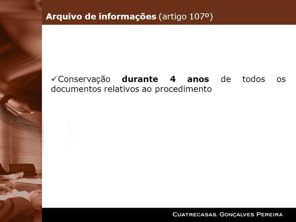 Conserva ç ão durante 4 anos de todos os documentos relativos ao procedimento Arquivo de informações (artigo 107º)
