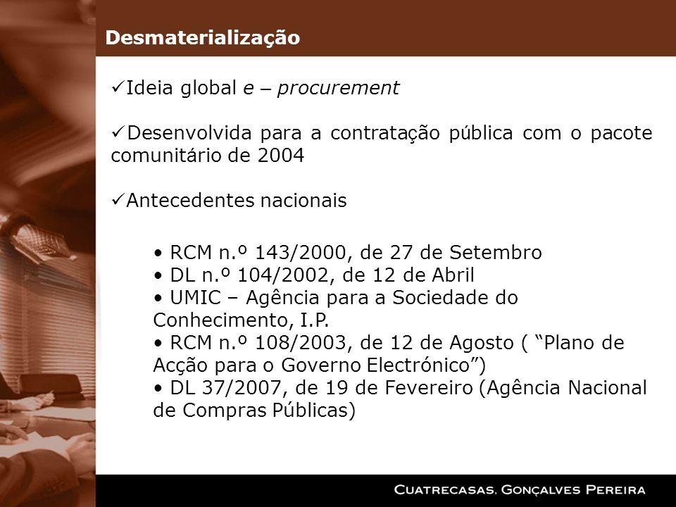 Ideia global e – procurement Desenvolvida para a contrata ç ão p ú blica com o pacote comunit á rio de 2004 Antecedentes nacionais RCM n.º 143/2000, d