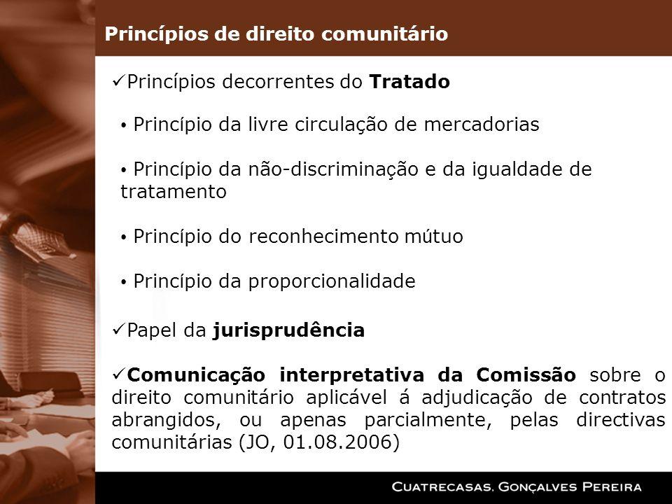 Princípios de direito comunitário Princ í pio da livre circulação de mercadorias Princ í pio da não-discrimina ç ão e da igualdade de tratamento Princ