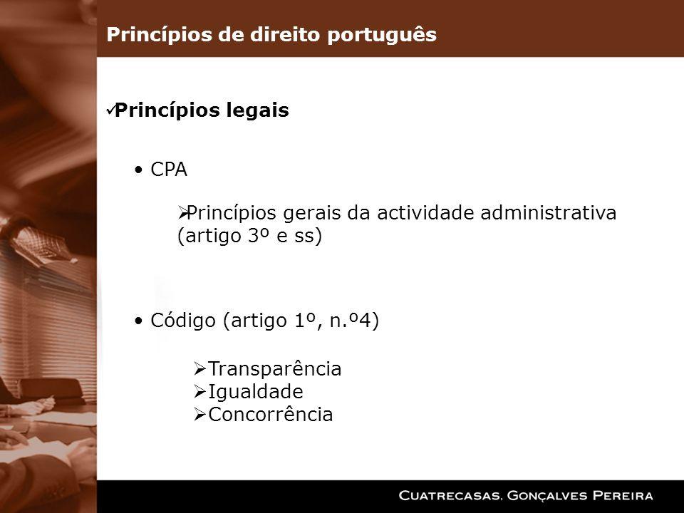 Princípios de direito português Princípios construídos e desenvolvidos pela doutrina e jurisprudência Princípio da concorrência Princípio do favor do concurso Princípio as estabilidade das regras concursais Princípio da intangibilidade das propostas Princípio da comparabilidade das propostas Princípio da estabilidade dos concorrentes Princípio da igualdade Princípio da imparcialidade Princípio da transparência Princípio da boa-fé