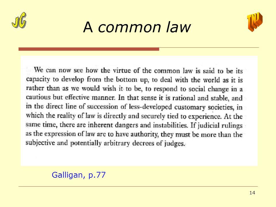 14 A common law Galligan, p.77