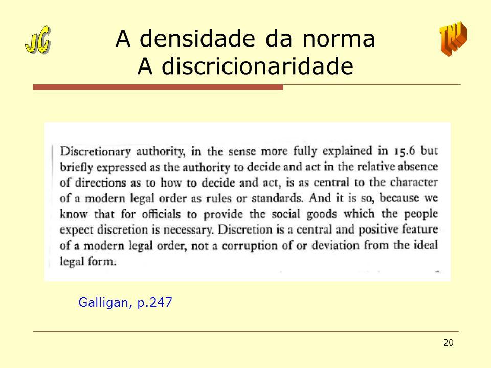 20 A densidade da norma A discricionaridade Galligan, p.247