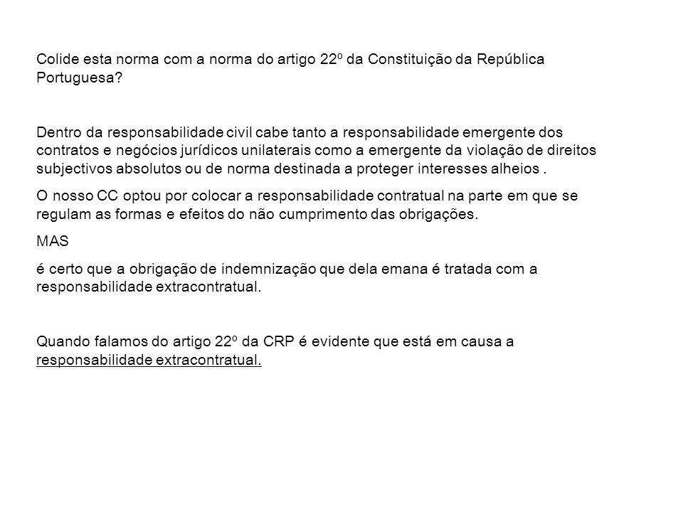 Colide esta norma com a norma do artigo 22º da Constituição da República Portuguesa? Dentro da responsabilidade civil cabe tanto a responsabilidade em