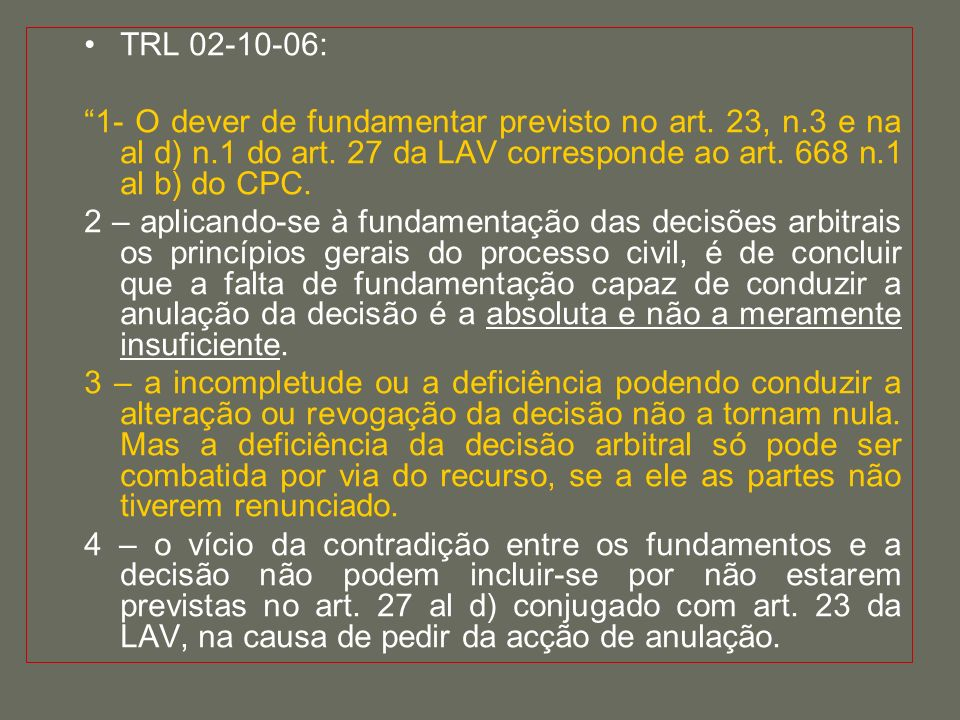 TRL 02-10-06: 1- O dever de fundamentar previsto no art.
