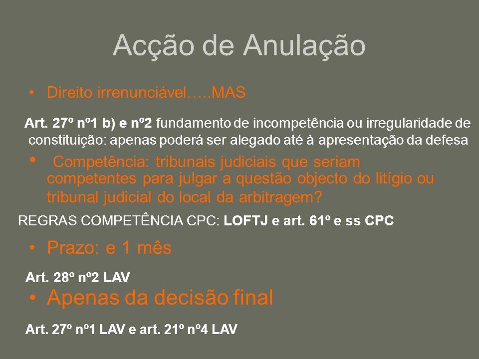E atenção.convenção de arbitragem caduca com a acção de anulação (art.4 LAV).