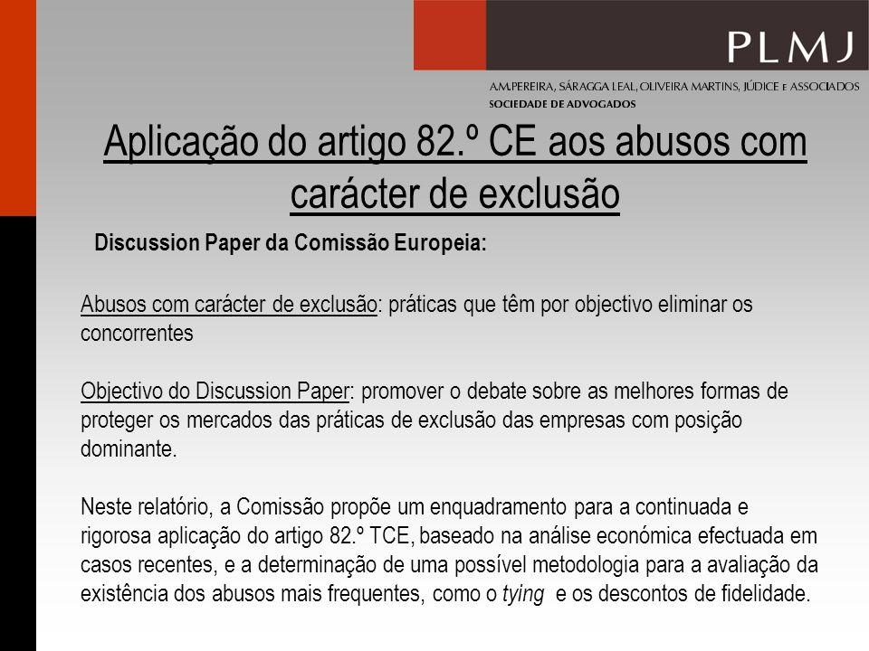 Aplicação do artigo 82.º CE aos abusos com carácter de exclusão Discussion Paper da Comissão Europeia: Abusos com carácter de exclusão: práticas que t